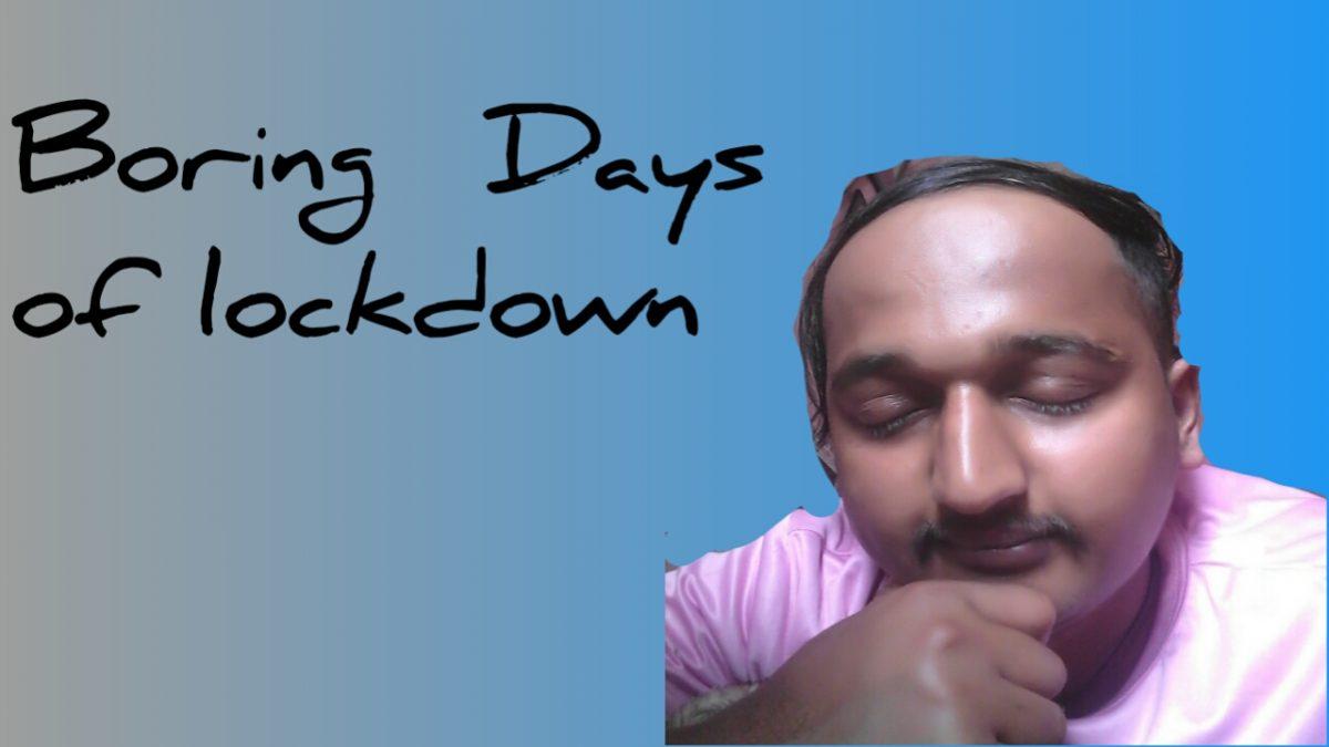 Boring Days of lockdown