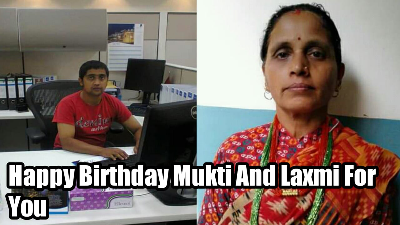 Happy Birthday Mukti and Laxmi For You