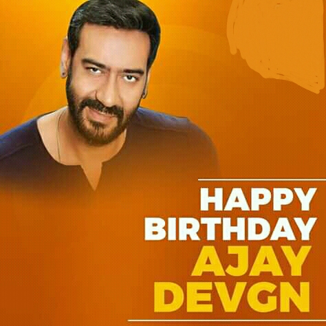 Happy Birthday Ajay Devgn to You