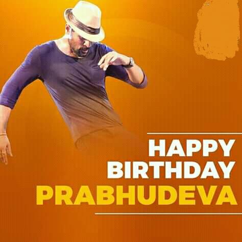 Happy Birthday Prabhu Deva To You