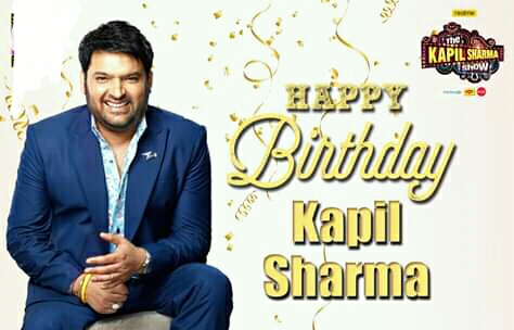 Happy Birthday Kapil Sharma To you