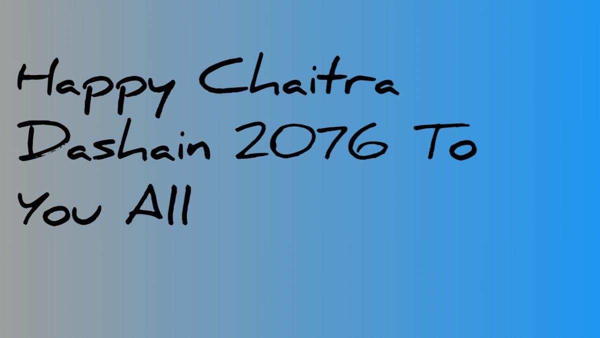 Happy Chaitra Dashain 2076 To You All