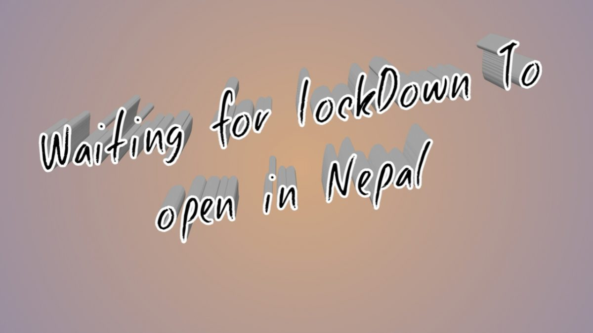 Waiting For Lockdown To open in Nepal