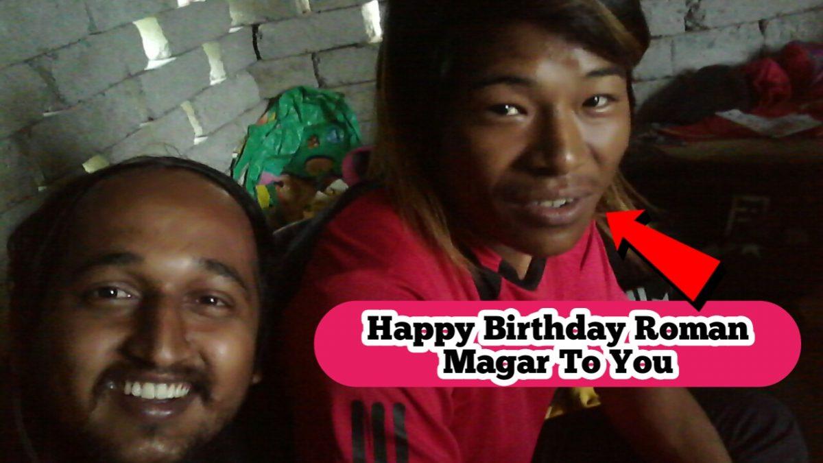 Happy Birthday Roman Magar To You