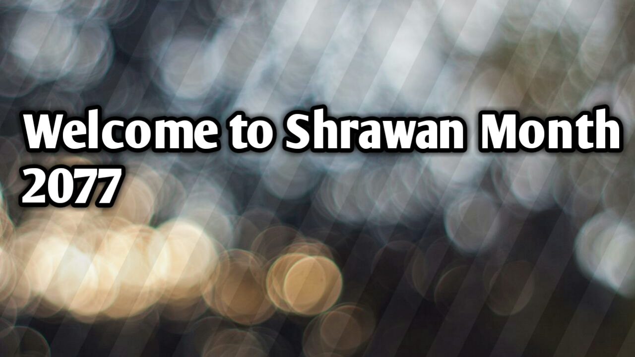 Welcome to Shrawan Month 2077