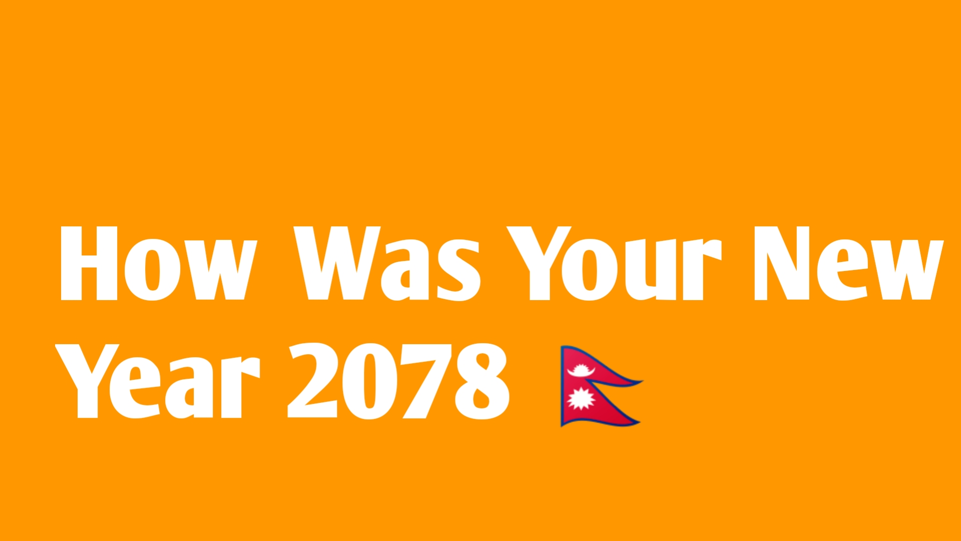 How was your New Year 2078