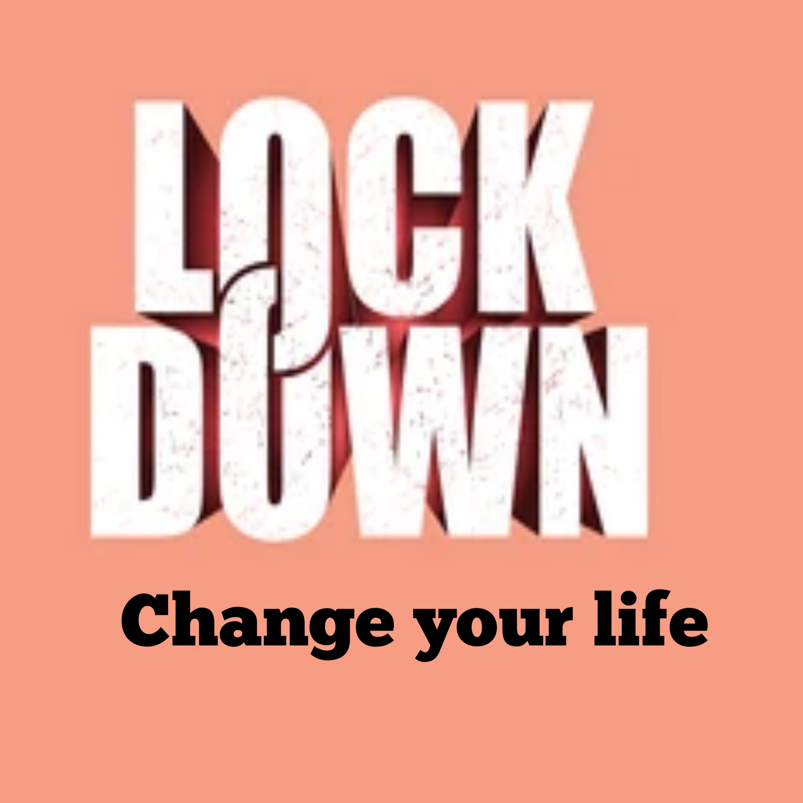 Can Lockdown change your life 2021