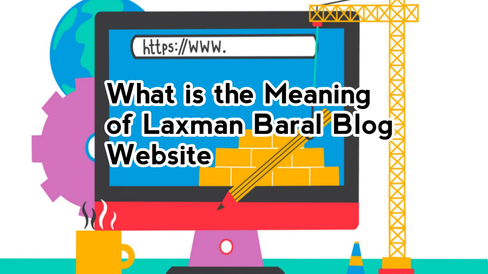 What is the Meaning of the Laxman Baral Blog Website in Nepal